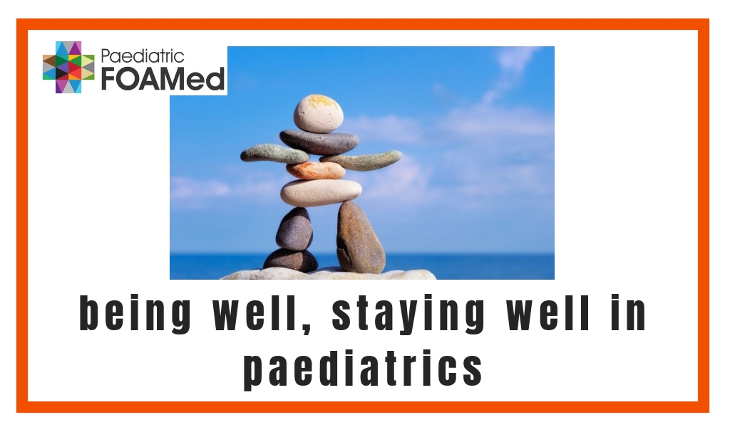 Being Well, Staying Well in Paediatrics