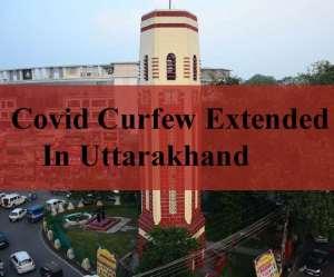 Uttarakhand Covid Curfew