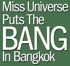 Miss Universe 2005: Putting the Bang in Bankgkok