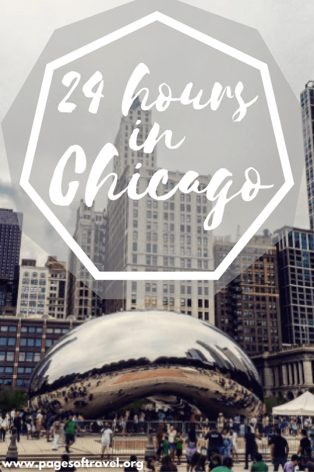 How to make the most out of 24 hours in Chicago. www.pagesoftravel.org