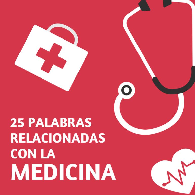 25 Palabras Relacionadas Con La Medicina La Página Del Español