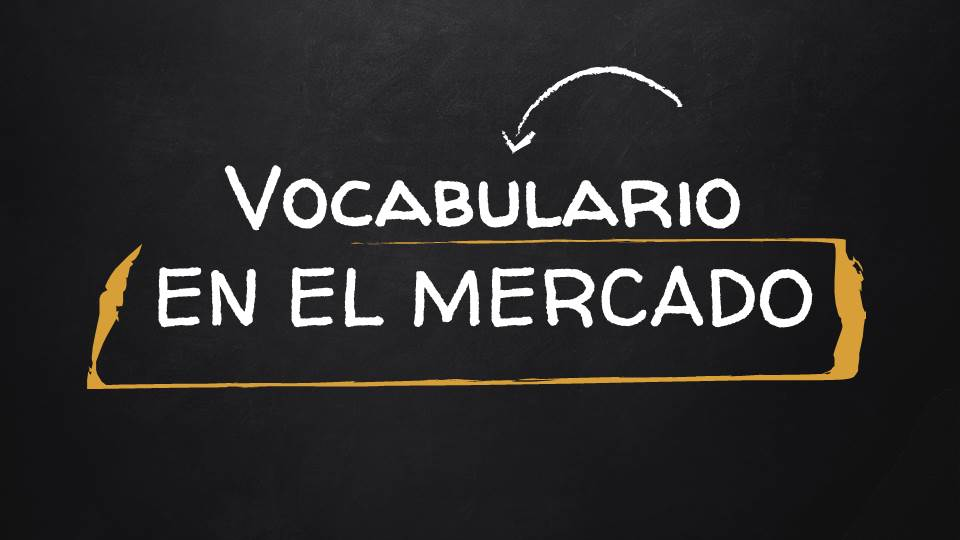Vocabulario: En el mercado