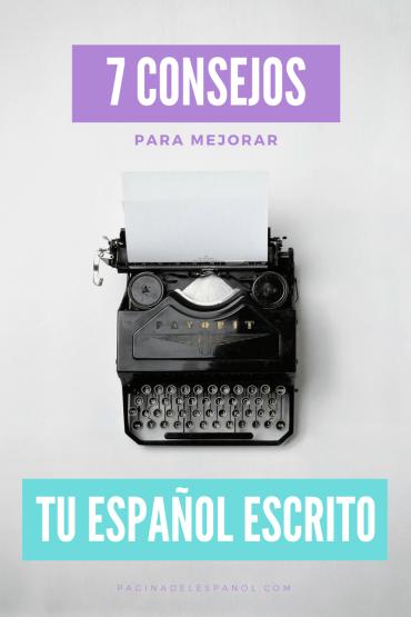 7 consejos para mejorar tu español escrito