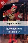 Nuovi racconti straordinari di Edgar Allan Poe