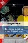La scienza in cucina di Pellegrino Artusi