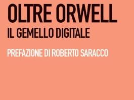 Oltre Orwell. Il gemello digitale