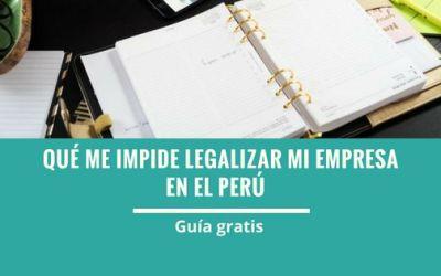 ¿Qué me impide constituir mi empresa en Perú?