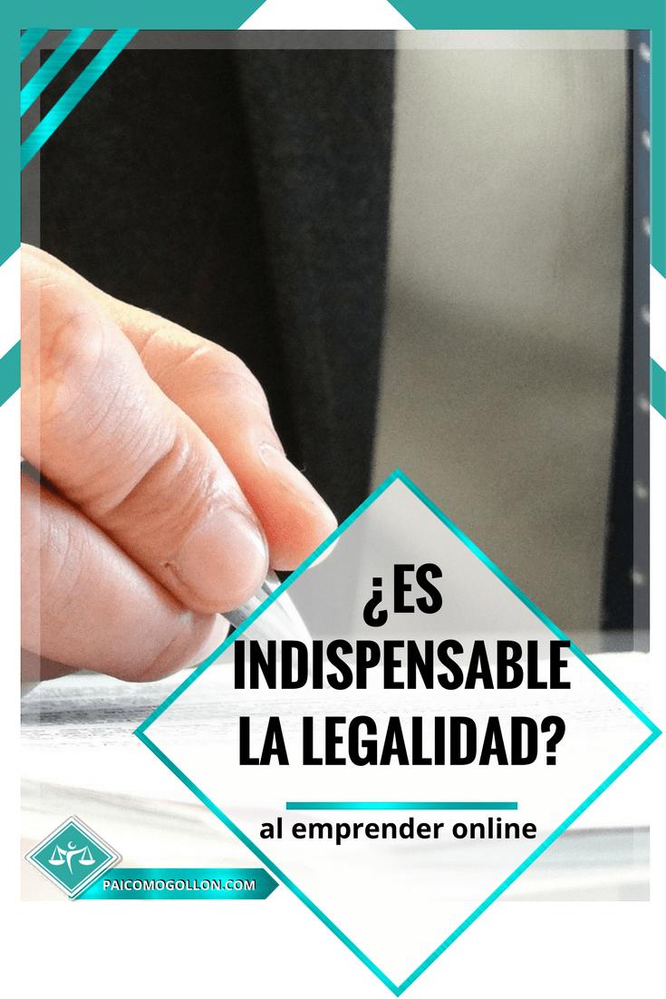 ¿Es indispensable la legalidad en los emprendimientos online?