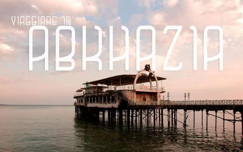 Come fare il visto e viaggiare in Abkhazia