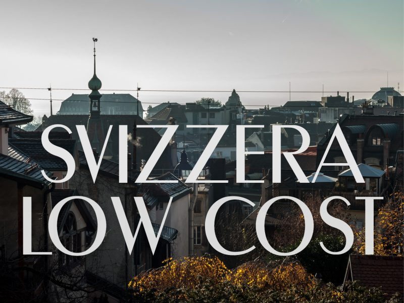 Svizzera on the cheap: spostarsi, dormire e mangiare senza spennarsi
