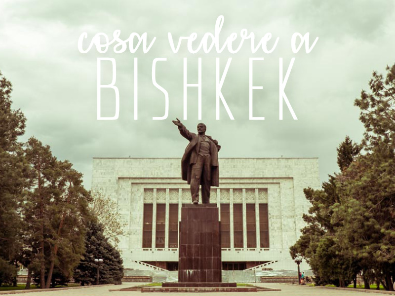 cose da vedere a Bishkek
