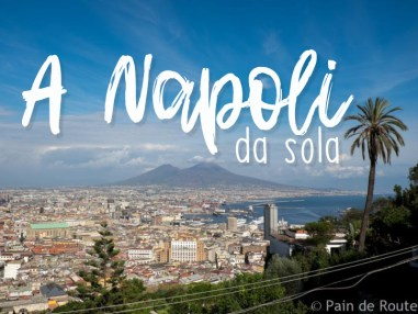 Napoli da sola in 2 giorni: sogni e passeggiate da fare