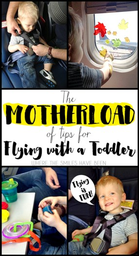Tips for Flying with a Toddler- Where The Smiles Have Been