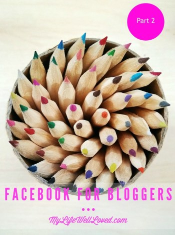 Facebook for Bloggers Part 2