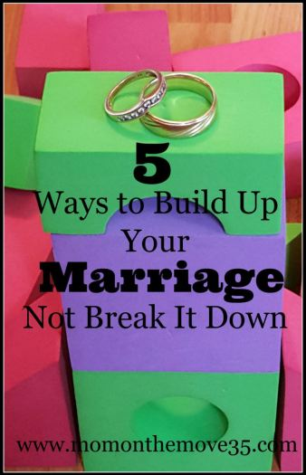 5 ways to build up your marriage not break it down.