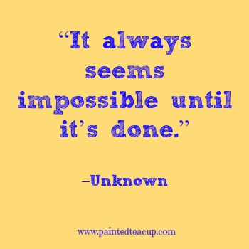 "23 Quotes to inspire you to follow your dreams. ""It always seems impossible until it's done."" –Unknown"