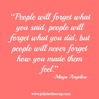 "8 beautiful quotes to celebrate world kindness day. ""People will forget what you said, people will forget what you did, but people will never forget how you made them feel."" –Maya Angelou"