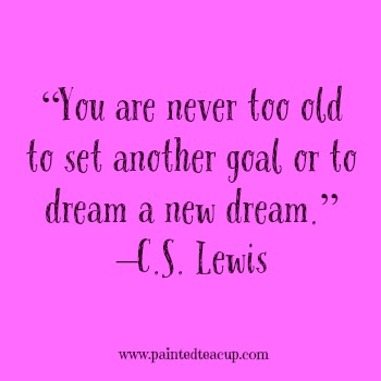 23 Quotes To Inspire You To Follow Your Dreams. U201cYou Are Never Too Old. U201c