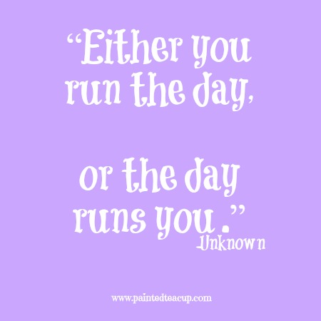 """""""Either you run the day, or the day runs you."""" 12 Productivity quotes. www.paintedteacup.com"""