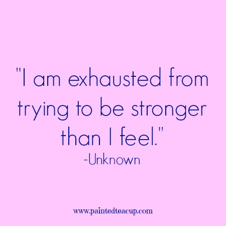 Image of: Depression Am Exhausted From Trying To Be Stronger Than Feel unknown Yourquote 15 Quotes People Living With Anxiety Will Understand