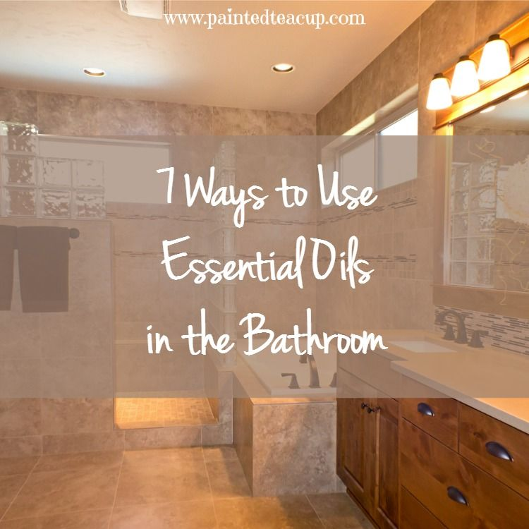 Are you wanting to turn your bathroom into an all natural space? Here are 7 ways to use essential oils in the bathroom!