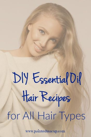 Diy Essential Oil Hair Recipes For All Hair Types