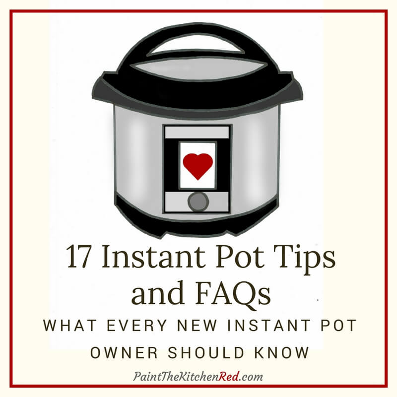17 Instant Pot Tips and FAQs. Are you new to the Instant Pot and want to learn more about how it works? Here are my top Instant Pot Tips for any new Instant Pot user. From Paint the Kitchen Red
