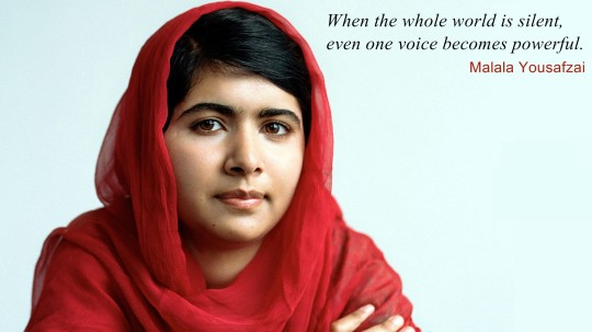 When the whole world is silent, even one voice becomes powerful - Malala Yousafzai