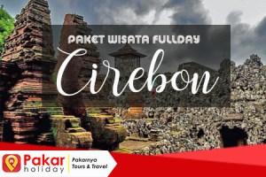 Paket Wisata Fullday Cirebon Dari Jakarta