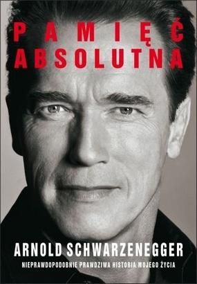Arnold Schwarzenegger pamięć absolutna książka kulturystyka