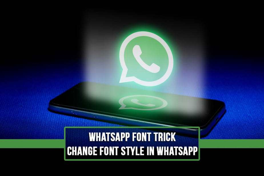 Whatsapp Font Styles Trick - Bold, Italicized Texts And More