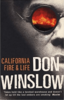 Cover of Don Winslow's California Fire and Life
