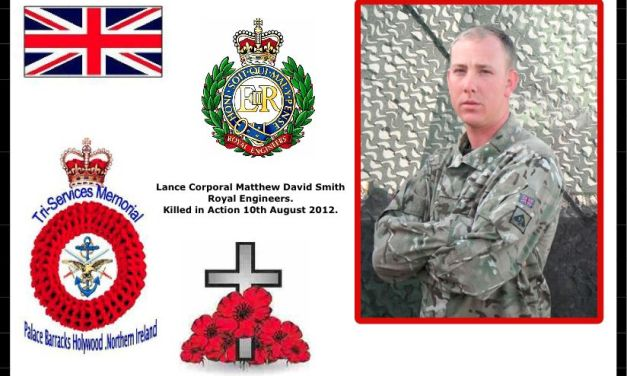 Lance Corporal Matthew David Smith .Royal Engineers. Killed in Action  Friday 10th August 2012.