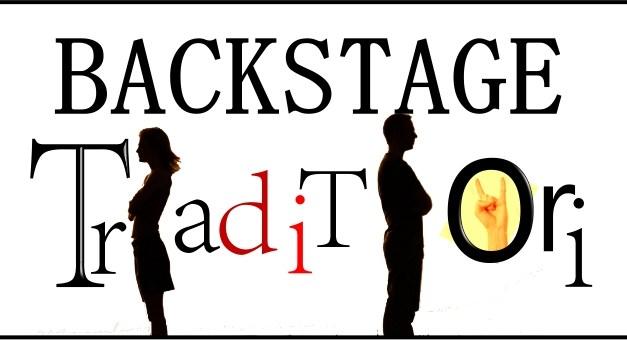 """Backstage """"Traditori""""… a teatro!"""