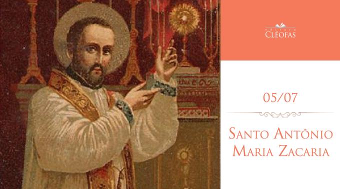 05/07 Santo Antonio Maria Zacaria