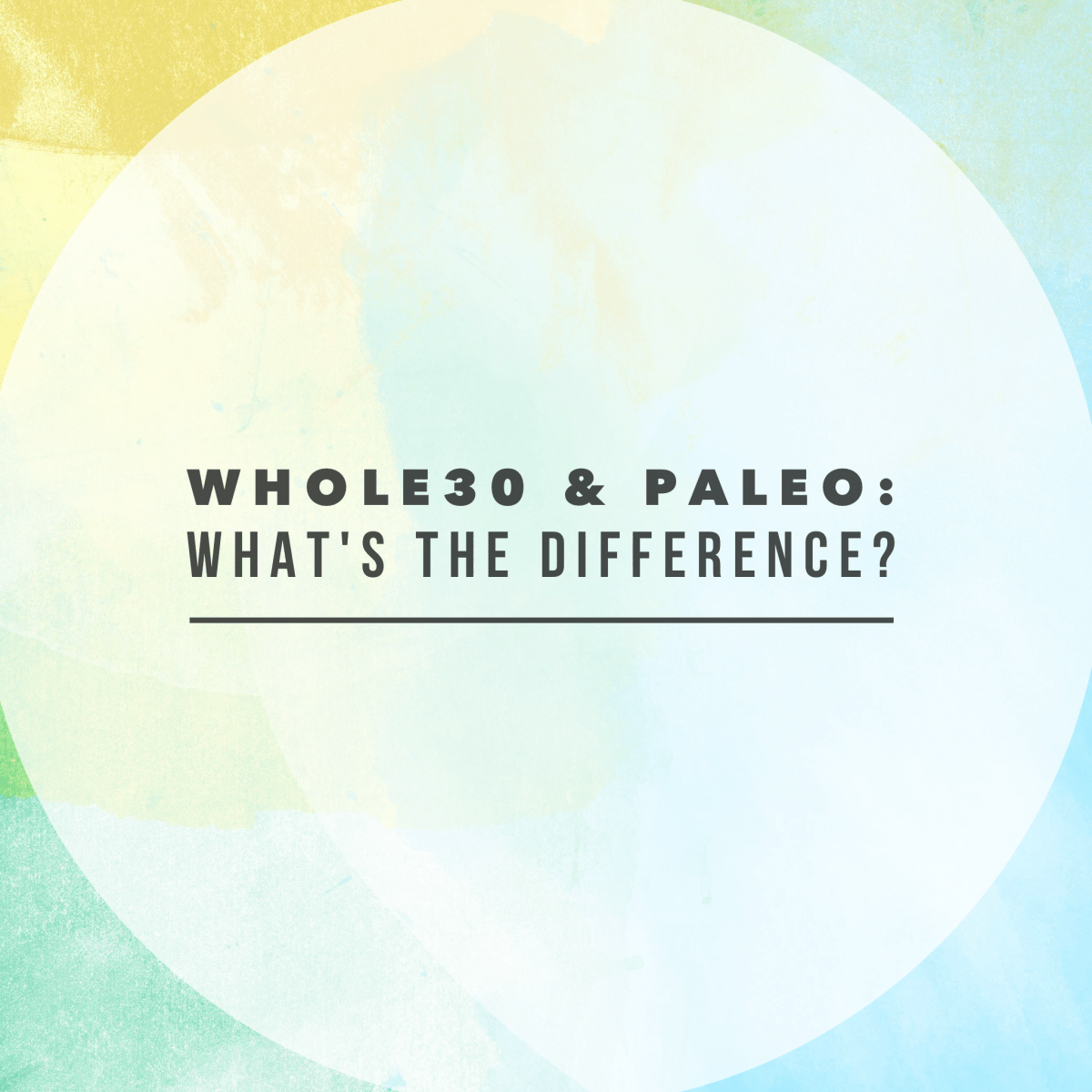 What's the Difference Between Paleo and Whole30?