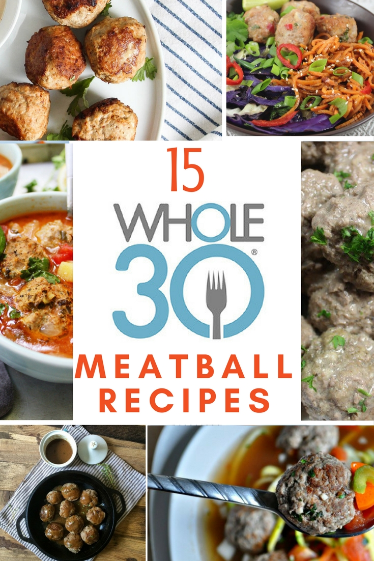 15 Whole30 Meatball Recipes: All Of My Healthy Favorites