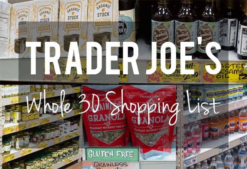 The Only Whole30 Trader Joe's Shopping List You'll Ever Need