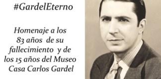 #GardelEterno / Homenaje a los 83 años de su fallecimiento y los 15 años del Museo Casa Carlos Gardel