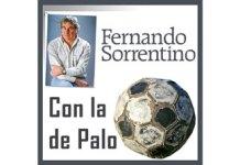 Fernando Sorrentino, CON LA DE PALO