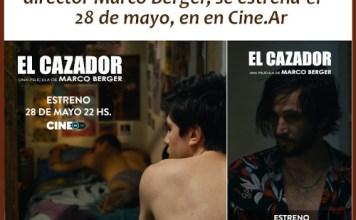 """""""El Cazador"""" se estrena el jueves 28 de mayo en Cine.ar"""