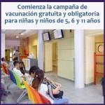 campaña de vacunación gratuita y obligatoria para niñas y niños de 5, 6 y 11 años