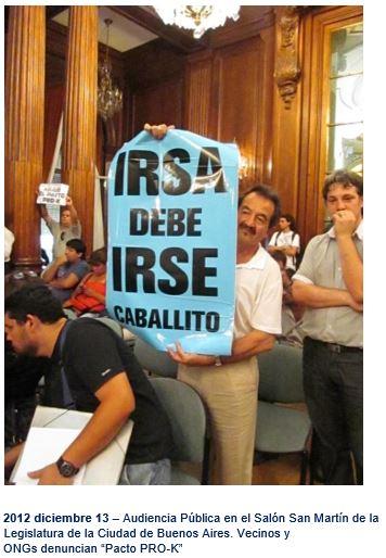 """2012 diciembre 13 – Audiencia Pública en el Salón San Martín de la Legislatura de la Ciudad de Buenos Aires. Vecinos y  ONGs denuncian """"Pacto PRO-K"""""""