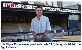 Luis Miguel Etchevehere, presidente de la SRA, designado Ministro de Agroindustria.
