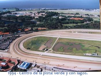 Hipódromo: 1994 - Centro de la pista: verde y con lagos.