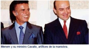 Menem y su ministro Cavallo, artífices de la maniobra.