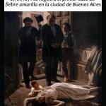 A 150 años de la aparición del primer caso de fiebre amarilla en la CABA