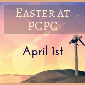 Easter 2018 April 1 PCPC