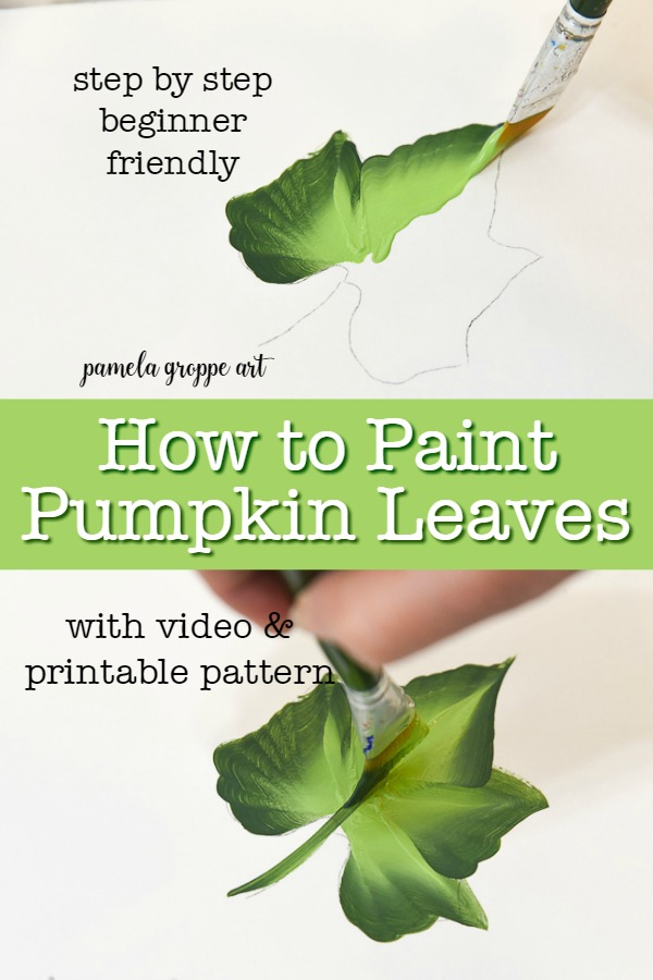 Pumpkin leaves being painted with text overlay. How to Paint Pumpkin Leaves