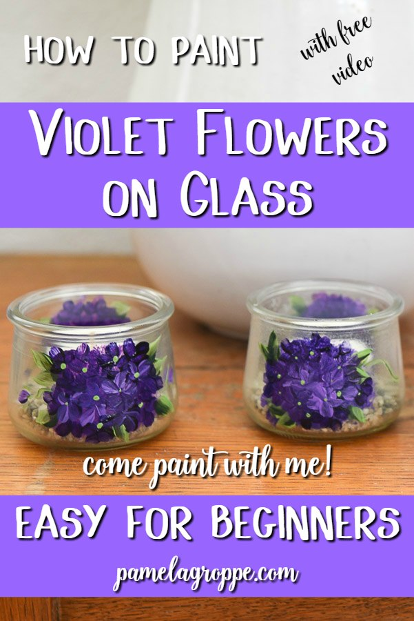 Small jars hand painted with violet flowers with text overlay, How to Paint Flowers on Glass, Easy for Beginners, fun for everyone, w/video, pamelagroppe.com